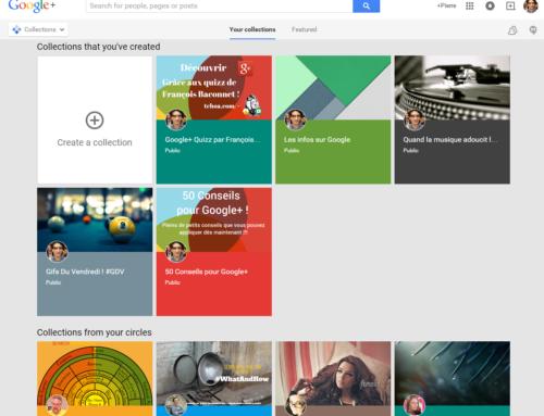 Collections une nouvelle fonctionnalité sur Google+